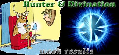 Divination & Hunter week Results